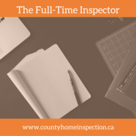 Why you should use a Full-Time Home Inspector